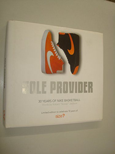 9780756787172: Sole Provider: 30 Years of Nike Basketball