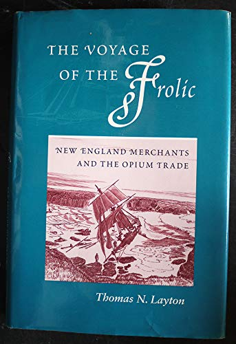 9780756787646: Voyage of the ''Frolic'': New England Merchants And the Opium Trade