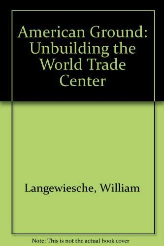 9780756787813: American Ground: Unbuilding the World Trade Center