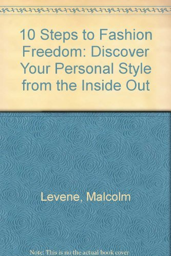 9780756787912: 10 Steps to Fashion Freedom: Discover Your Personal Style from the Inside Out
