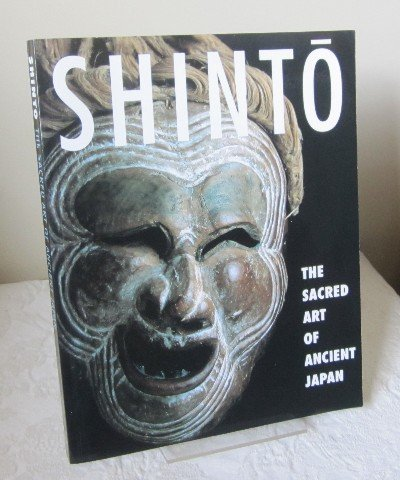 9780756787998: Shinto: The Sacred Art Of Ancient Japan