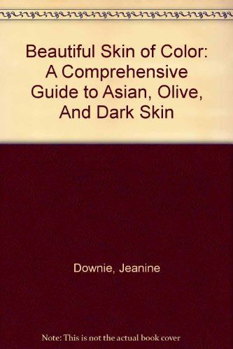 9780756788063: Beautiful Skin of Color: A Comprehensive Guide to Asian, Olive, And Dark Skin