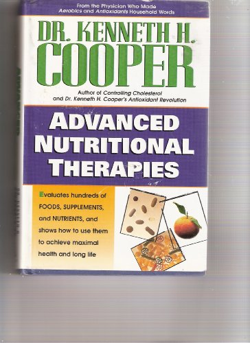 Advanced Nutritional Therapies: Kenneth H. Cooper