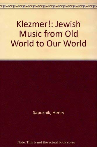 9780756788599: Klezmer!: Jewish Music from Old World to Our World