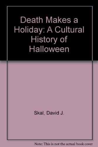 9780756789008: Death Makes a Holiday: A Cultural History of Halloween