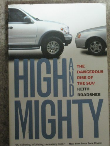 9780756789695: High and Mighty: The Dangerous Rise of the SUV