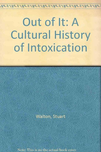 9780756789985: Out of It: A Cultural History of Intoxication