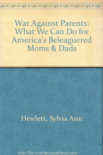 9780756790035: War Against Parents: What We Can Do for America's Beleaguered Moms & Dads