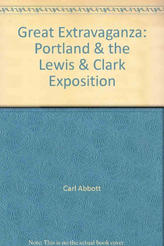 9780756790080: Great Extravaganza: Portland & the Lewis & Clark Exposition