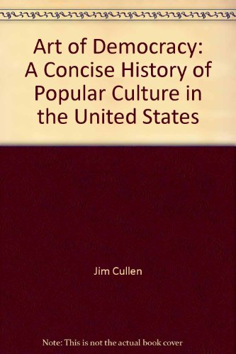 9780756790196: Art of Democracy: A Concise History of Popular Culture in the United States