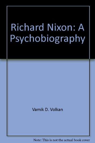 9780756790264: Richard Nixon: A Psychobiography