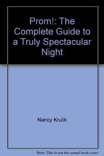 9780756790387: Prom!: The Complete Guide to a Truly Spectacular Night