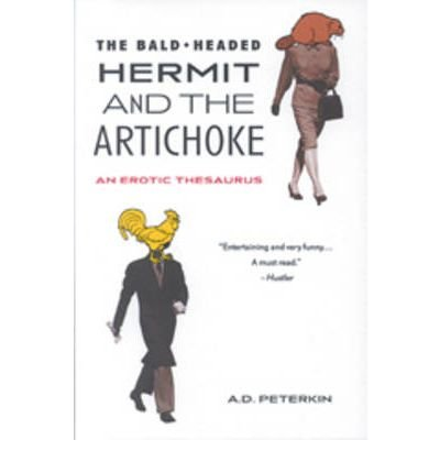 9780756790561: Bald-headed Hermit And the Artichoke: An Erotic Thesaurus