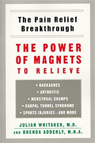 9780756790585: Pain Relief Breakthrough: The Power of Magnets to Relieve Backaches, Arthritis, Menstrual Cramps, Carpal Tunnel Syndrome, Sports Injuries, And More