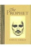 Prophet, the: Kahlil Gibran