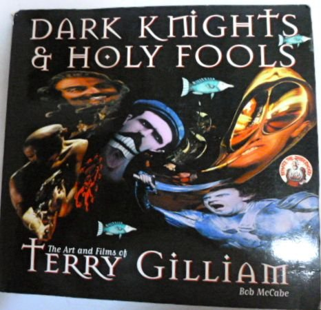9780756790806: Dark Knights And Holy Fools: The Art And Films of Terry Gilliam