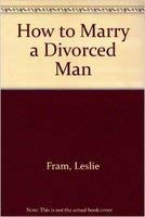 9780756790875: How to Marry a Divorced Man