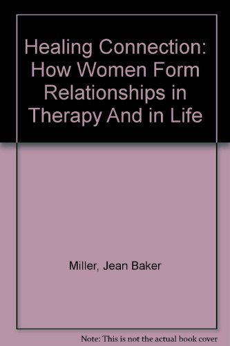 9780756791049: Healing Connection: How Women Form Relationships in Therapy And in Life