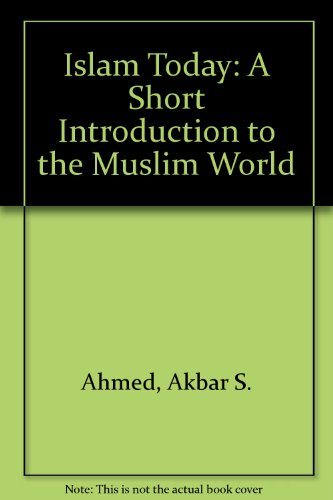 9780756791223: Islam Today: A Short Introduction to the Muslim World