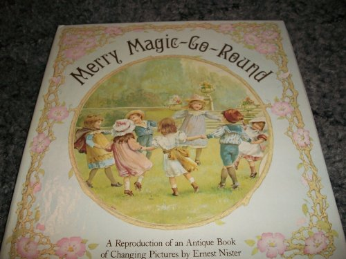 9780756791568: Merry Magic-go-round: An Antique Book of Changing Pictures