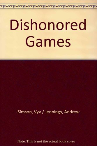 9780756791834: Dishonored Games: Corruption, Money & Greed at the Olympics