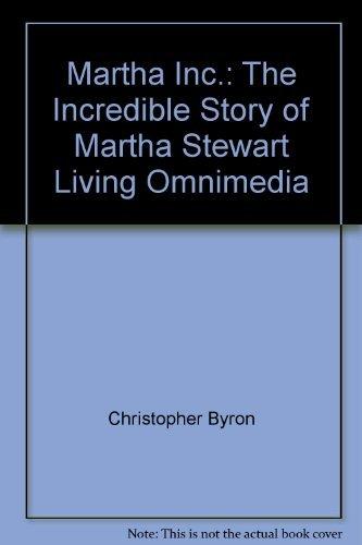 9780756792114: Martha Inc.: The Incredible Story of Martha Stewart Living Omnimedia