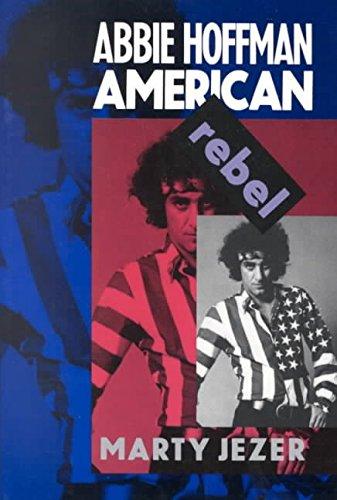 9780756792374: [Abbie Hoffman: American Rebel] (By: Marty Jezer) [published: July, 1993]