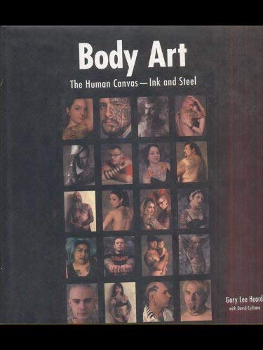 9780756792404: Body Art: The Human Canvas -- Ink & Steel