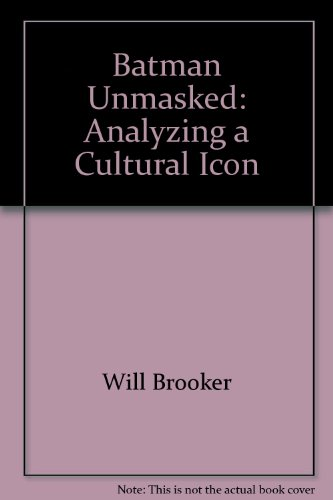 9780756792565: Batman Unmasked: Analyzing a Cultural Icon