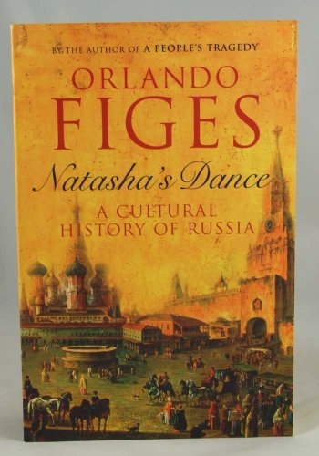 9780756792671: NATASHA'S DANCE A Cultural History of Russia