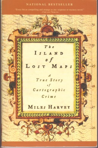 Island of Lost Maps: A True Story of Cartographic Crime (0756792770) by Miles Harvey