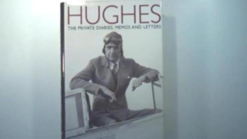 9780756793128: Hughes : The Private Diaries, Memos and Letters: The Definitive Biography of ...