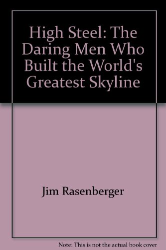 9780756793289: High Steel: The Daring Men Who Built the World's Greatest Skyline