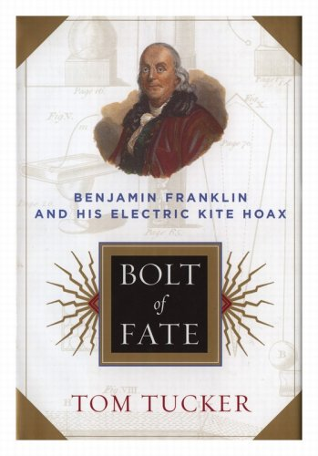 9780756793326: Bolt of Fate: Benjamin Franklin & His Electric Kite Hoax
