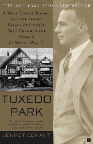 9780756793555: Tuxedo Park: A Wall Street Tycoon & the Secret Palace of Science That Changed the Course of World War II