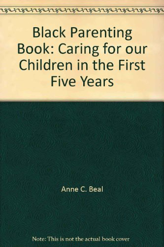 9780756794415: Black Parenting Book: Caring for our Children in the First Five Years