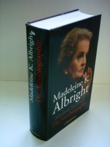 Madam Secretary: A Biography of Madeleine Albright: Madeleine Albright, Bill Woodward