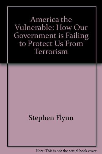 9780756794576: America the Vulnerable: How Our Government is Failing to Protect Us From Terrorism