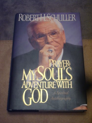9780756794736: Prayer: My Soul's Adventure with God: A Spiritual Autobiography