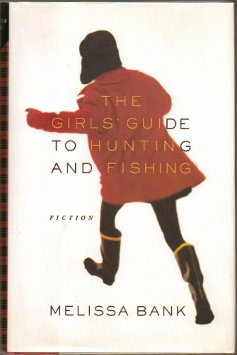 9780756794989: Girls' Guide to Hunting & Fishing: A Novel