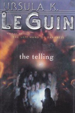 9780756795085: The Telling: A Novel