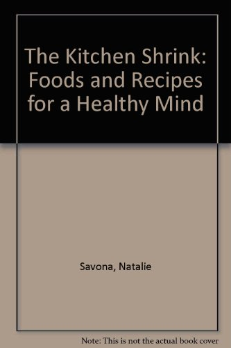 The Kitchen Shrink: Foods and Recipes for a Healthy Mind: Natalie Savona