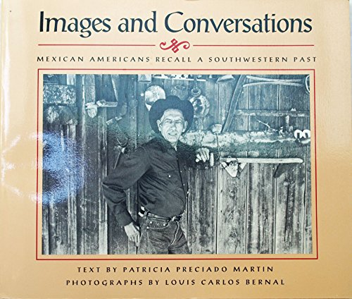 9780756797898: Images and Conversations: Mexican Americans Recall a Southwestern Past