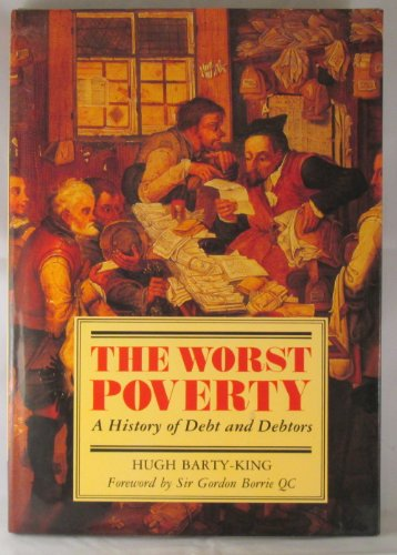 9780756798840: Worst Poverty: A History of Debt and Debtors