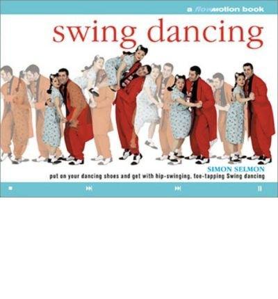 9780756798956: Swing Dancing: A FlowMotion Book