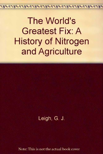 9780756799113: The World's Greatest Fix: A History of Nitrogen and Agriculture