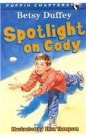 9780756900977: Spotlight on Cody (Puffin Chapters)