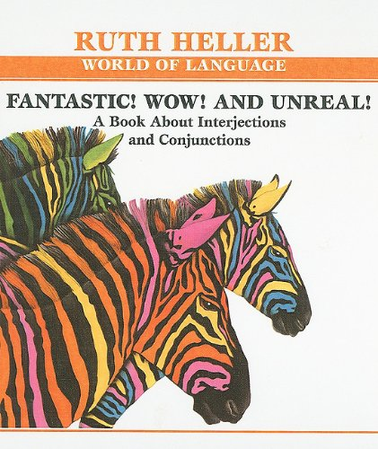 Fantastic! Wow! and Unreal!: A Book about Interjections and Conjunctions (Ruth Heller World of Language) (0756901561) by Ruth Heller