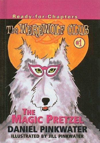 9780756901899: The Magic Pretzel (Werewolf Club Ready for Chapters (Prebound))