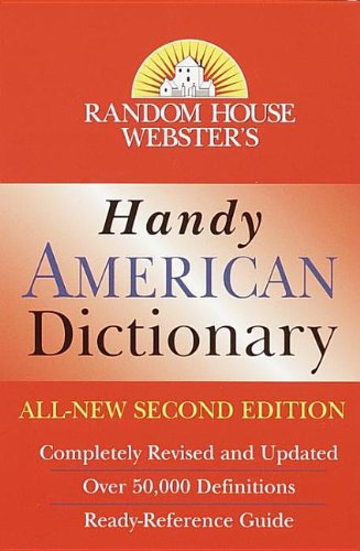 Random House Webster's Handy American Dictionary: Second Edition (Handy Reference Series) (9780756903756) by Random House